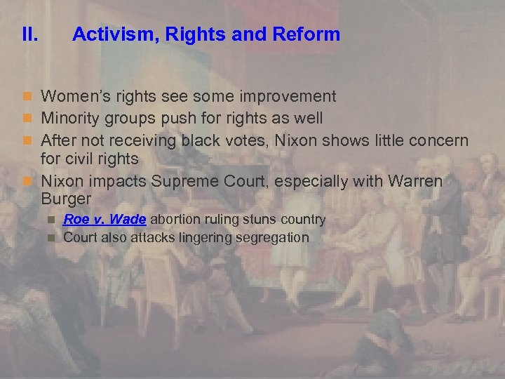 II. Activism, Rights and Reform n Women's rights see some improvement n Minority groups