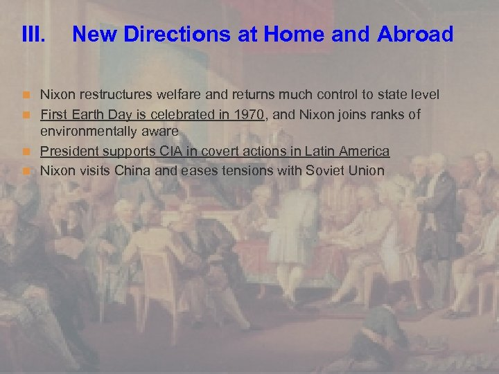 III. New Directions at Home and Abroad n Nixon restructures welfare and returns much