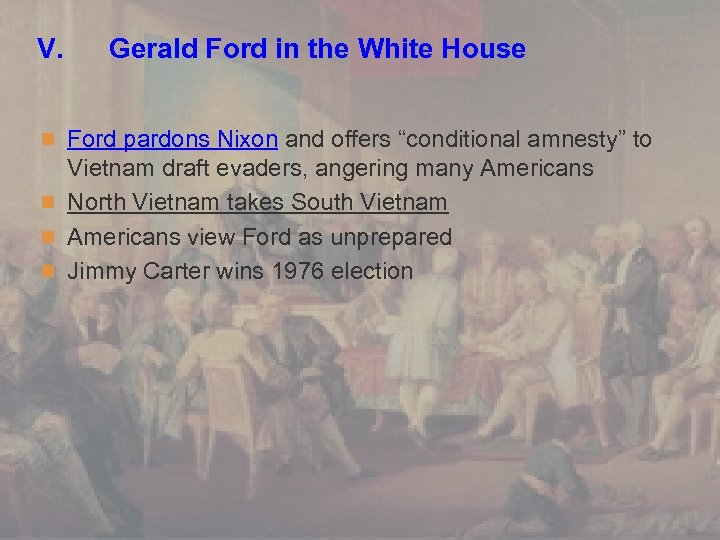 """V. Gerald Ford in the White House n Ford pardons Nixon and offers """"conditional"""