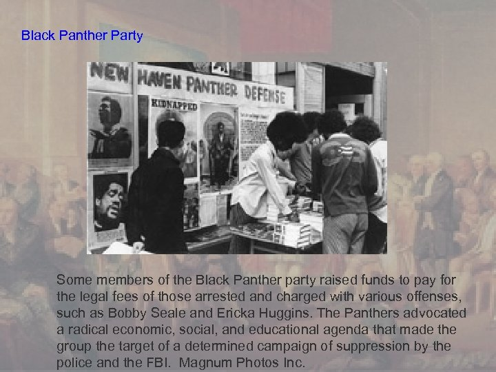 Black Panther Party Some members of the Black Panther party raised funds to pay