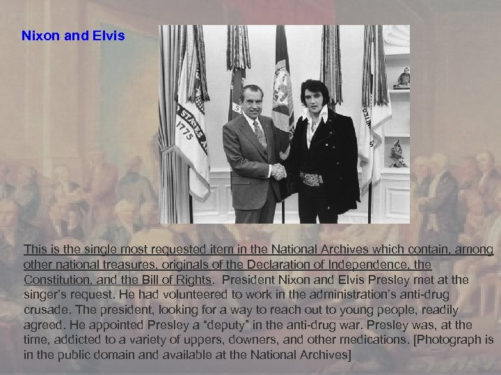 Nixon and Elvis This is the single most requested item in the National Archives