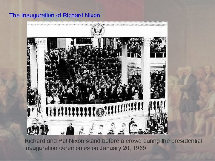 The Inauguration of Richard Nixon Richard and Pat Nixon stand before a crowd during