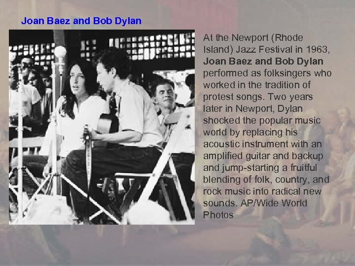 Joan Baez and Bob Dylan At the Newport (Rhode Island) Jazz Festival in 1963,