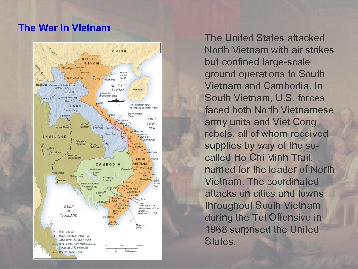 The War in Vietnam The United States attacked North Vietnam with air strikes