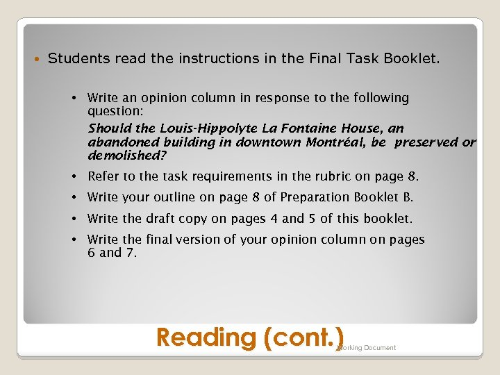 Students read the instructions in the Final Task Booklet. • Write an opinion