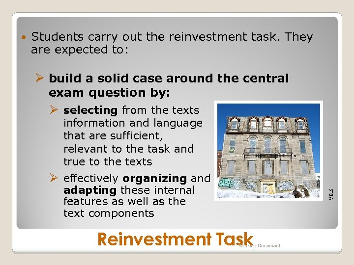 Students carry out the reinvestment task. They are expected to: Ø build a solid