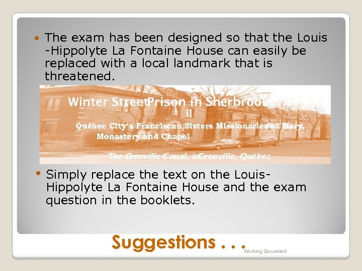 The exam has been designed so that the Louis -Hippolyte La Fontaine House