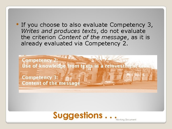 • If you choose to also evaluate Competency 3, Writes and produces texts,