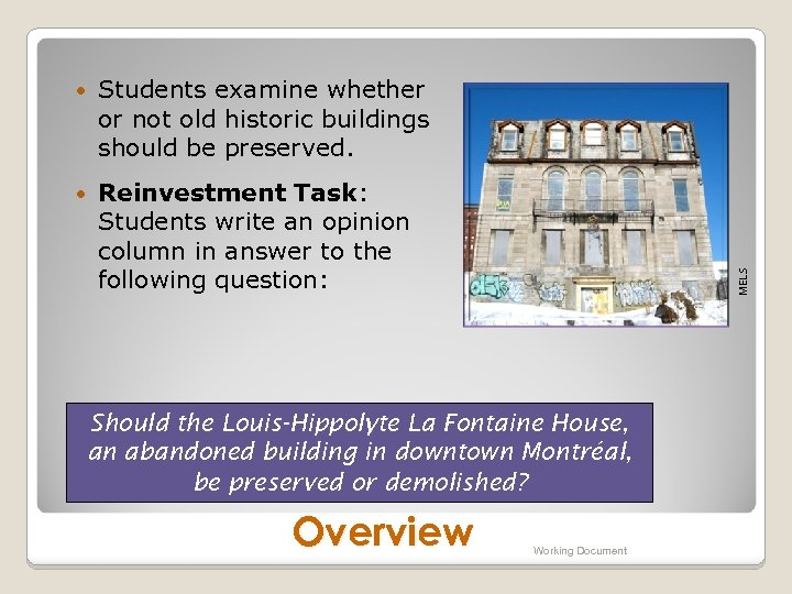 Students examine whether or not old historic buildings should be preserved. Reinvestment Task: Students