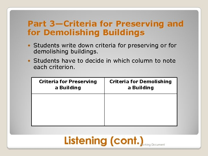 Part 3—Criteria for Preserving and for Demolishing Buildings • Students write down criteria for