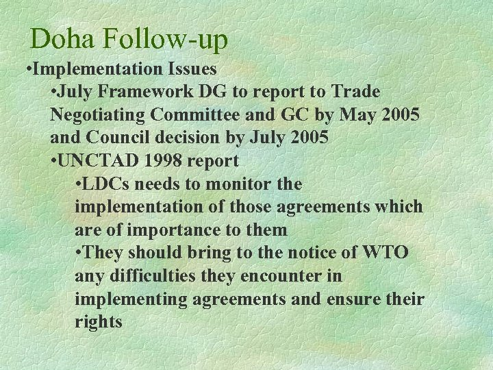 Doha Follow-up • Implementation Issues • July Framework DG to report to Trade Negotiating