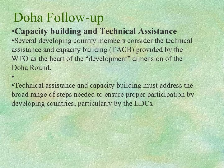 Doha Follow-up • Capacity building and Technical Assistance • Several developing country members consider