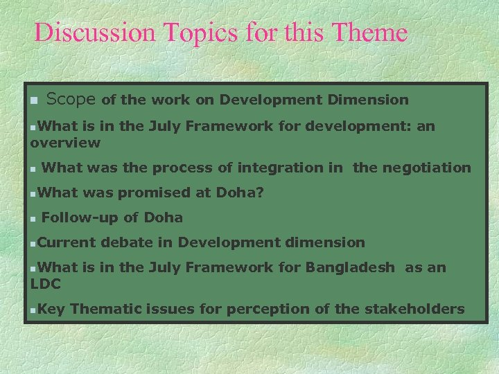 Discussion Topics for this Theme n Scope of the work on Development Dimension What