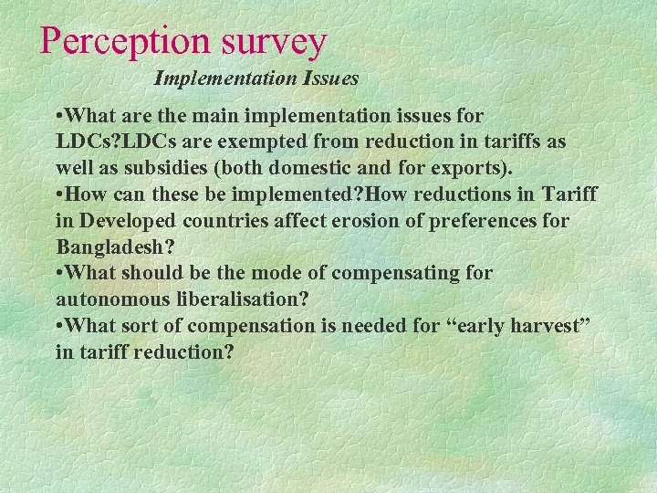 Perception survey Implementation Issues • What are the main implementation issues for LDCs? LDCs