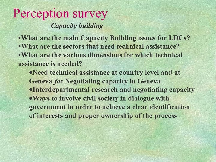 Perception survey Capacity building • What are the main Capacity Building issues for LDCs?