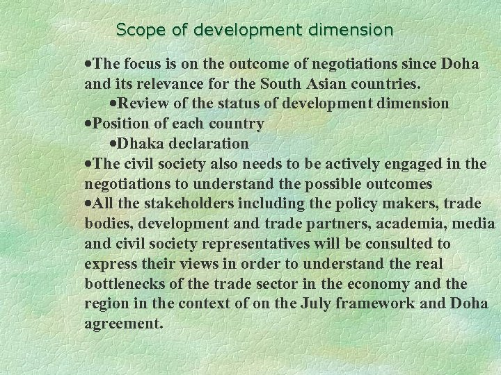 Scope of development dimension ·The focus is on the outcome of negotiations since Doha