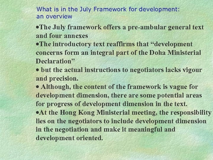 What is in the July Framework for development: an overview ·The July framework offers