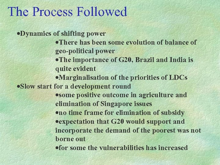 The Process Followed ·Dynamics of shifting power ·There has been some evolution of balance