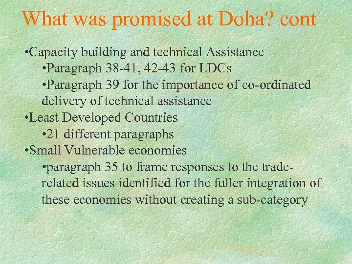 What was promised at Doha? cont • Capacity building and technical Assistance • Paragraph
