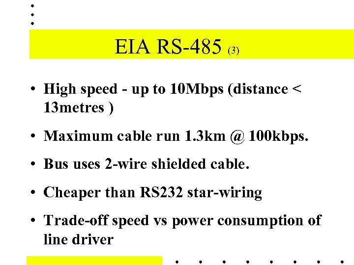 EIA RS-485 (3) • High speed - up to 10 Mbps (distance < 13
