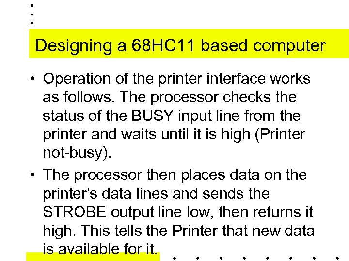 Designing a 68 HC 11 based computer • Operation of the printerface works as