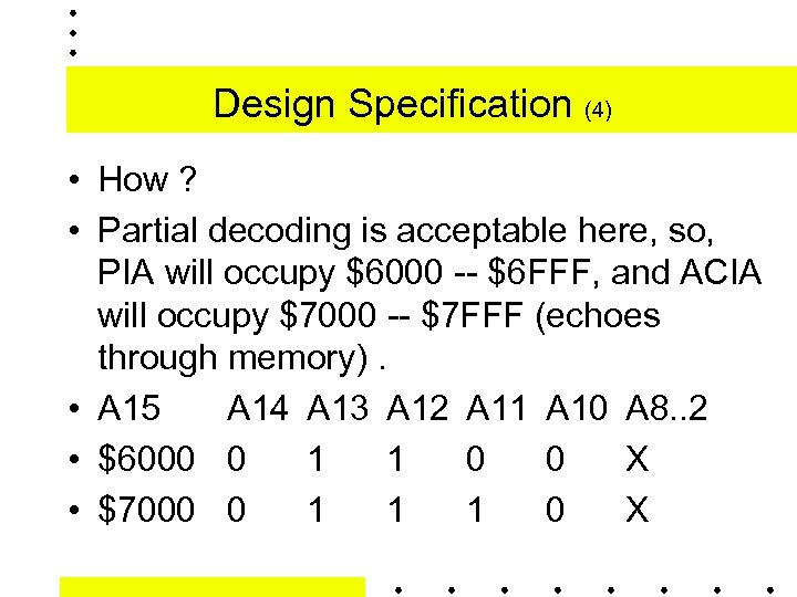 Design Specification (4) • How ? • Partial decoding is acceptable here, so, PIA