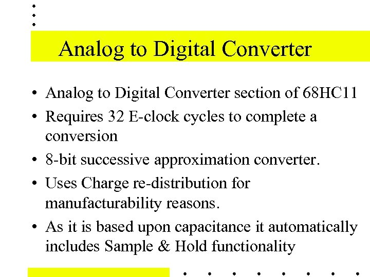 Analog to Digital Converter • Analog to Digital Converter section of 68 HC 11