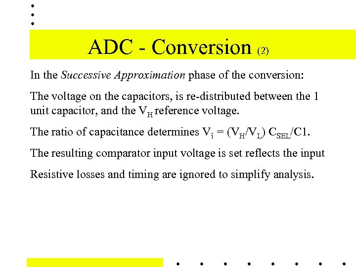 ADC - Conversion (2) In the Successive Approximation phase of the conversion: The voltage