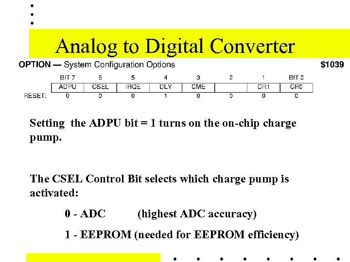 Analog to Digital Converter Setting the ADPU bit = 1 turns on the on-chip