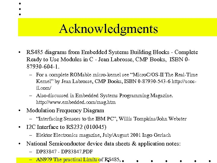 Acknowledgments • RS 485 diagrams from Embedded Systems Building Blocks - Complete Ready to