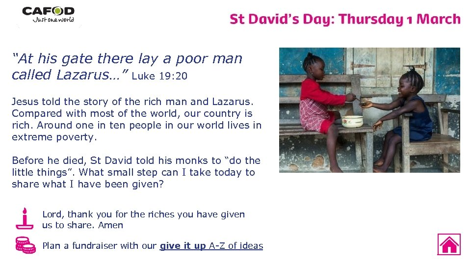 """""""At his gate there lay a poor man called Lazarus…"""" Luke 19: 20 Jesus"""