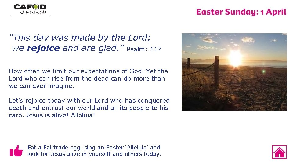 """""""This day was made by the Lord; we rejoice and are glad. """" Psalm:"""