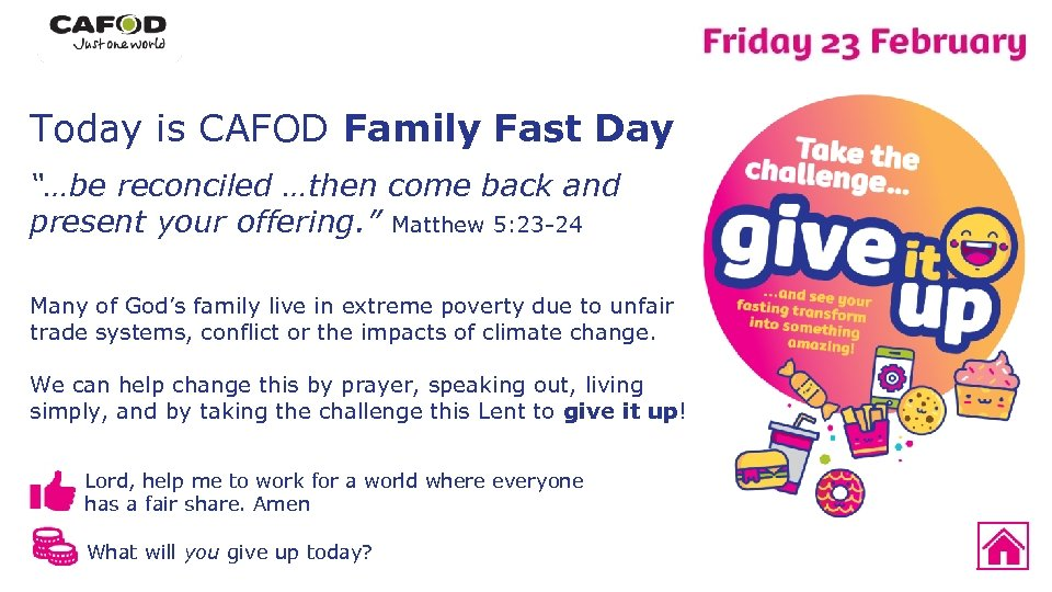 """Today is CAFOD Family Fast Day """"…be reconciled …then come back and present your"""
