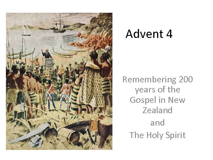Advent 4 Remembering 200 years of the Gospel in New Zealand The Holy Spirit