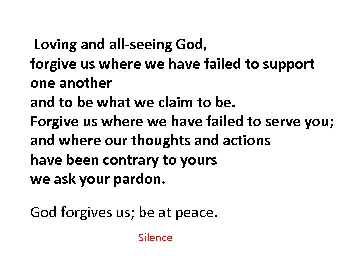 Loving and all-seeing God, forgive us where we have failed to support one