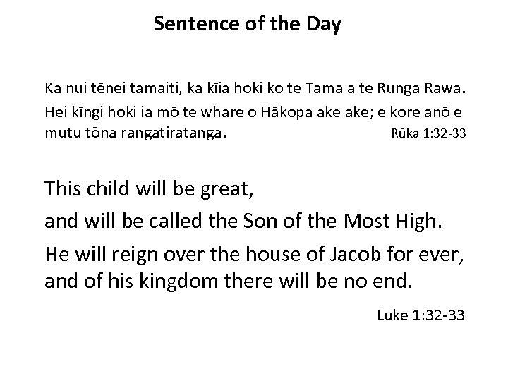 Sentence of the Day Ka nui tēnei tamaiti, ka kīia hoki ko te Tama