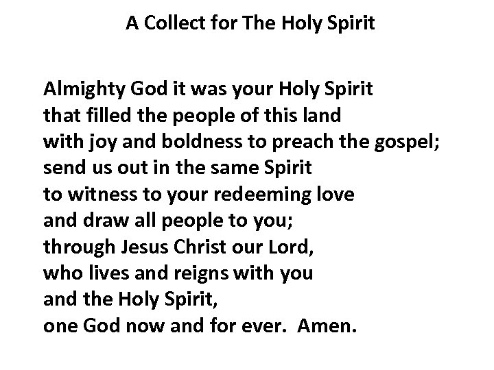 A Collect for The Holy Spirit Almighty God it was your Holy Spirit that