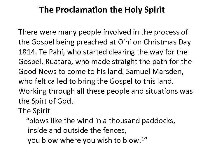 The Proclamation the Holy Spirit There were many people involved in the process of