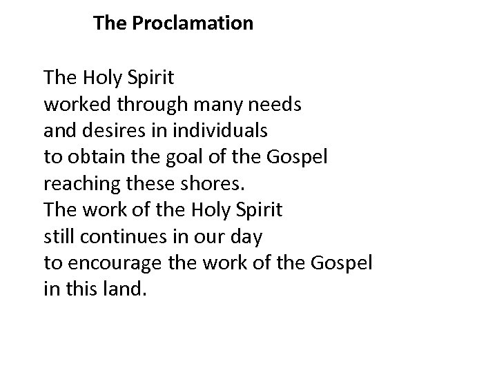 The Proclamation The Holy Spirit worked through many needs and desires in individuals to