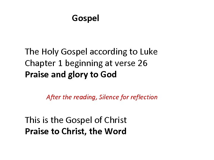 Gospel The Holy Gospel according to Luke Chapter 1 beginning at verse 26 Praise