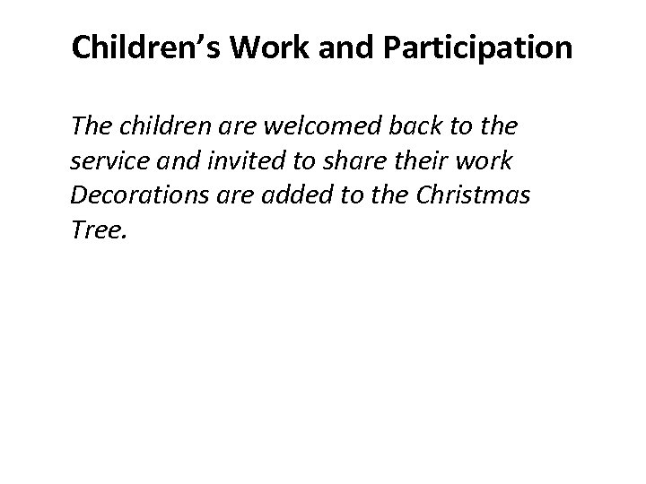Children's Work and Participation The children are welcomed back to the service and invited