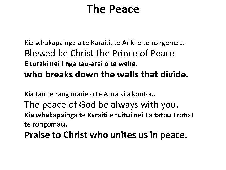 The Peace Kia whakapainga a te Karaiti, te Ariki o te rongomau. Blessed be