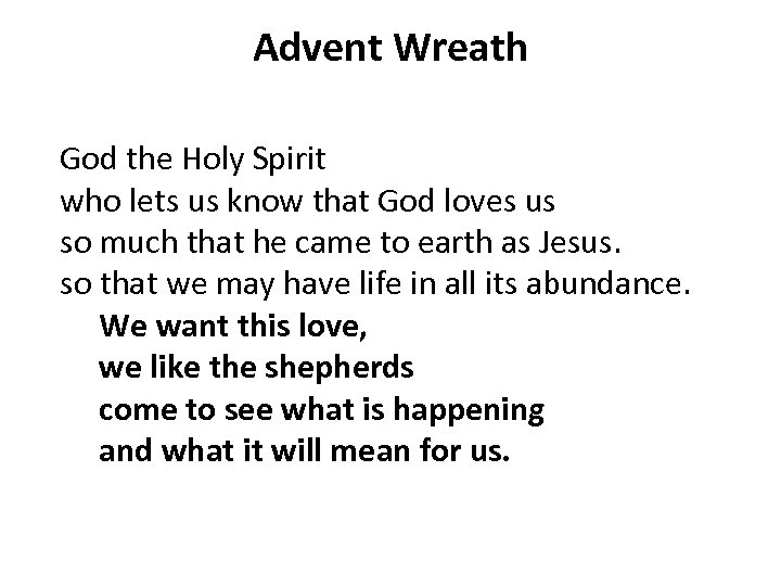 Advent Wreath God the Holy Spirit who lets us know that God loves us