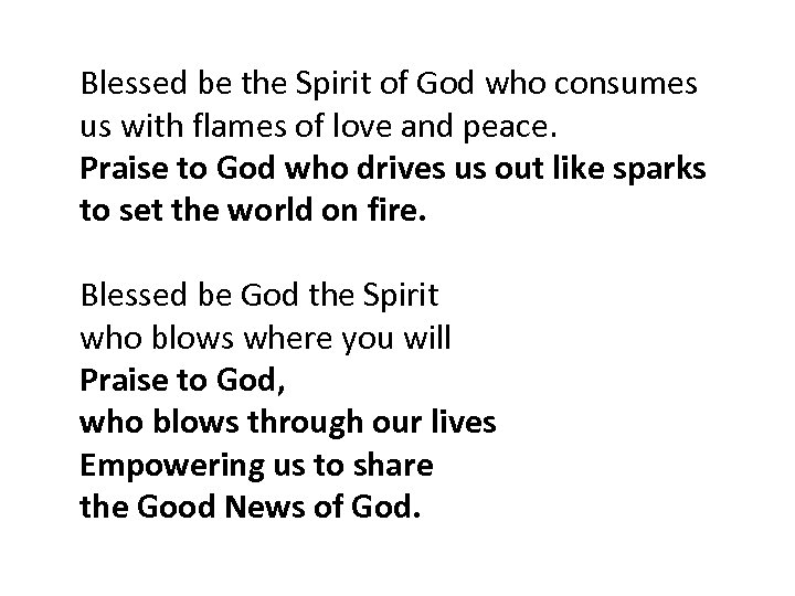 Blessed be the Spirit of God who consumes us with flames of love and