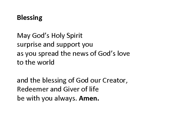 Blessing May God's Holy Spirit surprise and support you as you spread the news