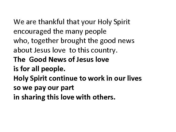 We are thankful that your Holy Spirit encouraged the many people who, together brought