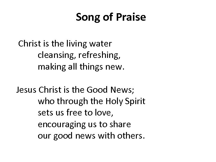Song of Praise Christ is the living water cleansing, refreshing, making all things new.