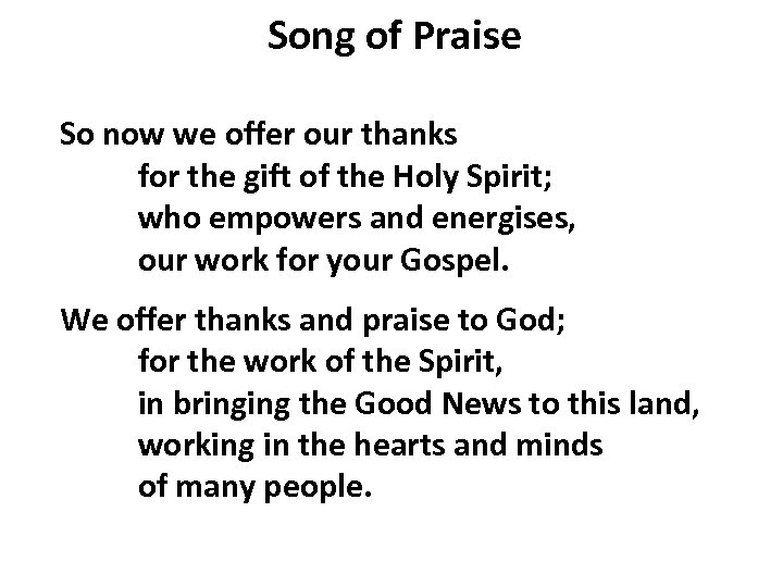 Song of Praise So now we offer our thanks for the gift of the