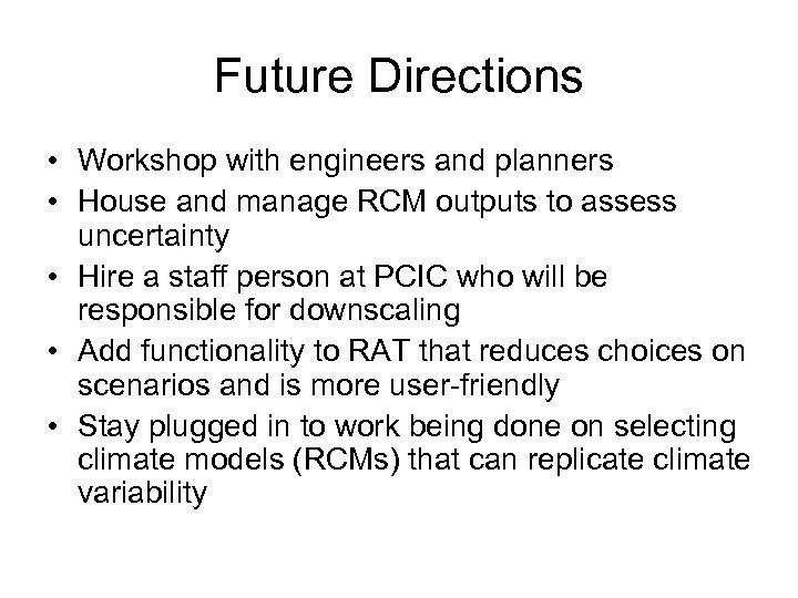 Future Directions • Workshop with engineers and planners • House and manage RCM outputs