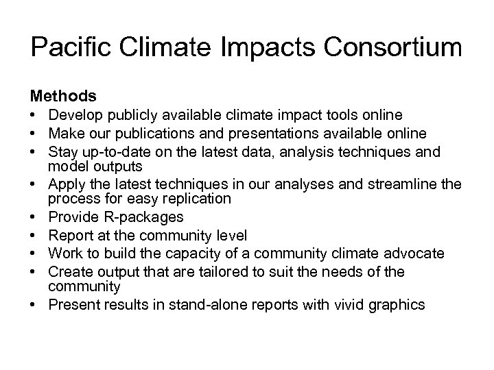 Pacific Climate Impacts Consortium Methods • Develop publicly available climate impact tools online •